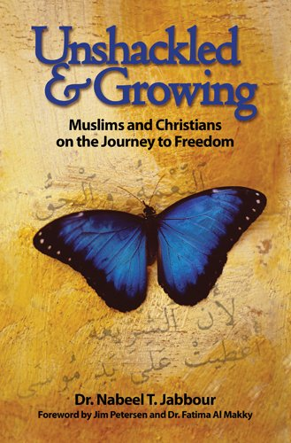 Unshackled & Growing: Muslims and Christians on the Journey to Freedom