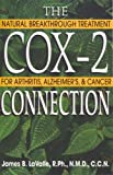 img - for The Cox-2 Connection: Natural Breakthrough Treatments for Arthritis, Alzheimer's, and Cancer book / textbook / text book