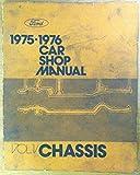 1975-1976 Ford Car Service & Repair Shop Manual: Volume 1 - Chassis (Torino, Ranchero, Comet, Cougar, Granada, Lincoln Continental, Mark IV, Maverick, Mercury, Monarch, Bobcat, Montego, Mustang, Pinto, and Thunderbird)
