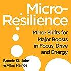 Micro-Resilience Hörbuch von Bonnie St. John, Allen P. Haines Gesprochen von: Bonnie St. John, Allen P. Hayes