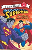 Superman Classic: Superman versus Bizarro (I Can Read Book 2)