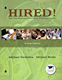 img - for The Hired! The Job Hunting and Career Planning Guide with Golden Personality Type Profiler (4th Edition) book / textbook / text book