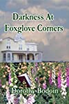 Darkness At Foxglove Corners