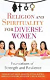 img - for Religion and Spirituality for Diverse Women: Foundations of Strength and Resilience book / textbook / text book