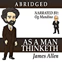 As a Man Thinketh Audiobook by James Allen Narrated by Og Mandino