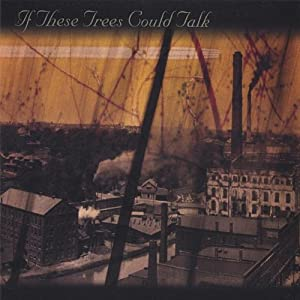 If These Trees Could Talk - 癮 - 时光忽快忽慢,我们边笑边哭!