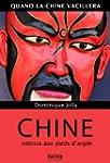 Chine, colosse aux pieds d'argile: Qu...