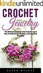 Crochet Jewelry: The Ultimate Crochet...