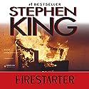 Firestarter (       UNABRIDGED) by Stephen King Narrated by Dennis Boutsikaris