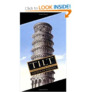 TILT. A Skewed History of the Tower of Pisa.: Nicholas. Shrady
