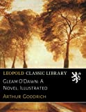 img - for Gleam O'Dawn: A Novel. Illustrated book / textbook / text book