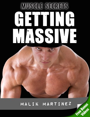 Getting Massive - How To Get Massive Muscle As Fast As Humanly Possible (Muscle Secrets Video Edition)