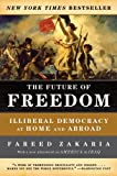 The Future of Freedom: Illiberal Democracy at Home and Abroad (0393324877) by Fareed Zakaria