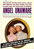 img - for Angel Unaware -- The world famous best seller about Roy Rogers and Dale Evans, that has brought hope and inspiration to millions (Paperback) book / textbook / text book