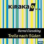 Trolle nach Süden (Trolle 1) | Bernd Gieseking