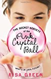 The Secret Society of the Pink Crystal Ball