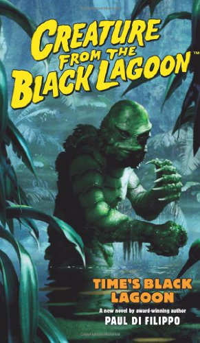 Creature from the Black Lagoon: Time's Black Lagoon (Universal Monsters (Dh Press)), Buch