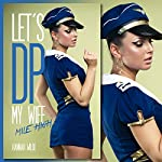 Let's DP My Wife: Mile High | Hannah Wilde