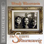 The Sisters Rosensweig | Wendy Wasserstein