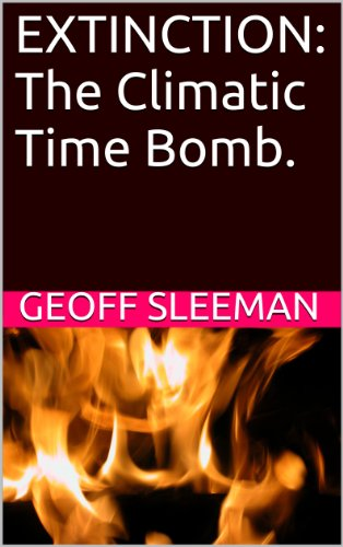 EXTINCTION: The Climatic Time Bomb. (Energy C5 compare prices)