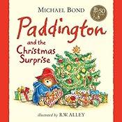 Paddington and the Christmas Surprise   Michael Bond