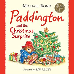 Paddington and the Christmas Surprise | [Michael Bond]