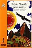 img - for Pablo Neruda Para Ninos/ Pablo Nerudo for Children (Alba Y Mayo) (Spanish Edition) book / textbook / text book
