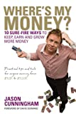img - for Where's My Money: 10 Sure-Fire Ways to Keep, Earn and Grow More Money book / textbook / text book