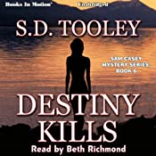 Destiny Kills: Sam Casey, Book 6 | S. D. Tooley
