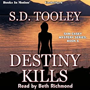 Destiny Kills: Sam Casey, Book 6 | [S. D. Tooley]