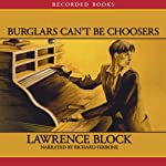 Burglars Can't Be Choosers (       UNABRIDGED) by Lawrence Block Narrated by Richard Ferrone