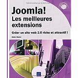 Joomla! Les Meilleures extensions - Cr�er un site Web 2.0 riche et attractif !par Didier Mazier