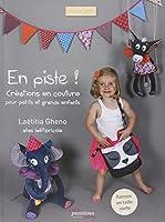 En piste ! : Créations en couture pour petits et grands Enfants