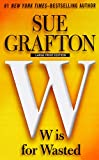 W is for Wasted (Kinsey Millhone Mystery: Thorndike Press Large Print Basic)