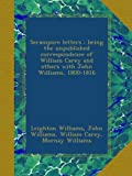 img - for Serampore letters : being the unpublished correspondence of William Carey and others with John Williams, 1800-1816 book / textbook / text book