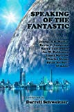 Speaking of the Fantastic III: Interviews with Science Fiction Writers (1434435946) by Schweitzer, Darrell