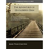 The Adventures of Huckleberry Finn (Cambridge World Classics Edition) Special Kindle Enabled Features (ANNOTATED) (Complete Works of Mark Twain) ~ Mark Twain