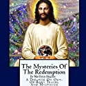 The Mysteries of the Redemption: A Treatise on Out-of-Body Travel and Mysticism (       UNABRIDGED) by Marilynn Hughes Narrated by Marilynn Hughes