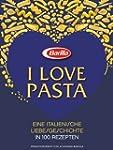 I love Pasta: Mit dem Barilla Pasta K...