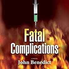 Fatal Complications Audiobook by John Benedict Narrated by James Babbin