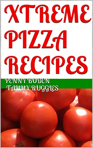 Book: XTREME PIZZA RECIPES by Penny Boden & Tammy Ruggles