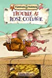 Tumtum and Nutmeg Trouble at Rose Cottage
