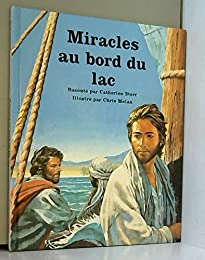 miracles au bord du lac (la bible racontee aux enfants)