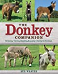 The Donkey Companion: Selecting, Trai...