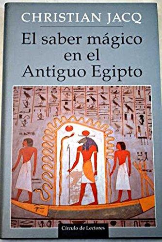 El Saber Mágico En El Antiguo Egipto