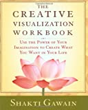 img - for The Creative Visualization Workbook: Second Edition (Gawain, Shakti) book / textbook / text book