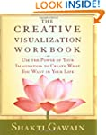 The Creative Visualization Workbook:...