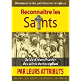Reconna�tre les Saints, petit guide d'iconologiepar Collectif
