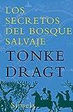 Los secretos del bosque salvaje / Wild Forest Secrets (Las Tres Edades / Three Ages) (Spanish Edition) (8498413303) by Dragt, Tonke