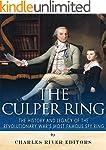 The Culper Ring: The History and Lega...